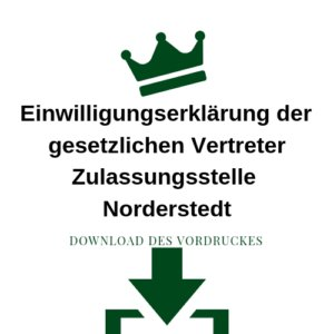 Einwilligungserklärung der gesetzlichen Vertreter Zulassungsstelle Norderstedt