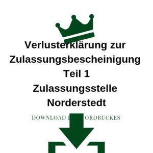 Verlusterklärung zur Zulassungsbescheinigung Teil 1 Zulassungsstelle Norderstedt