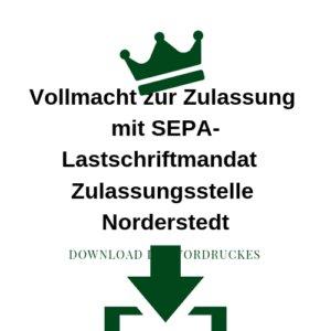Vollmacht zur Zulassung mit SEPA-Lastschriftmandat Zulassungsstelle Norderstedt